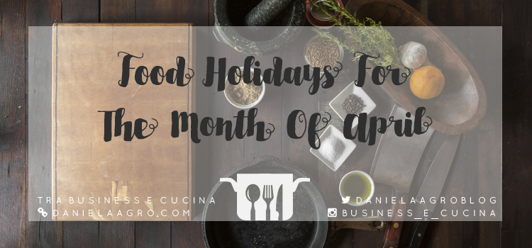 Tra Business E Cucina Food Holidays Month of April