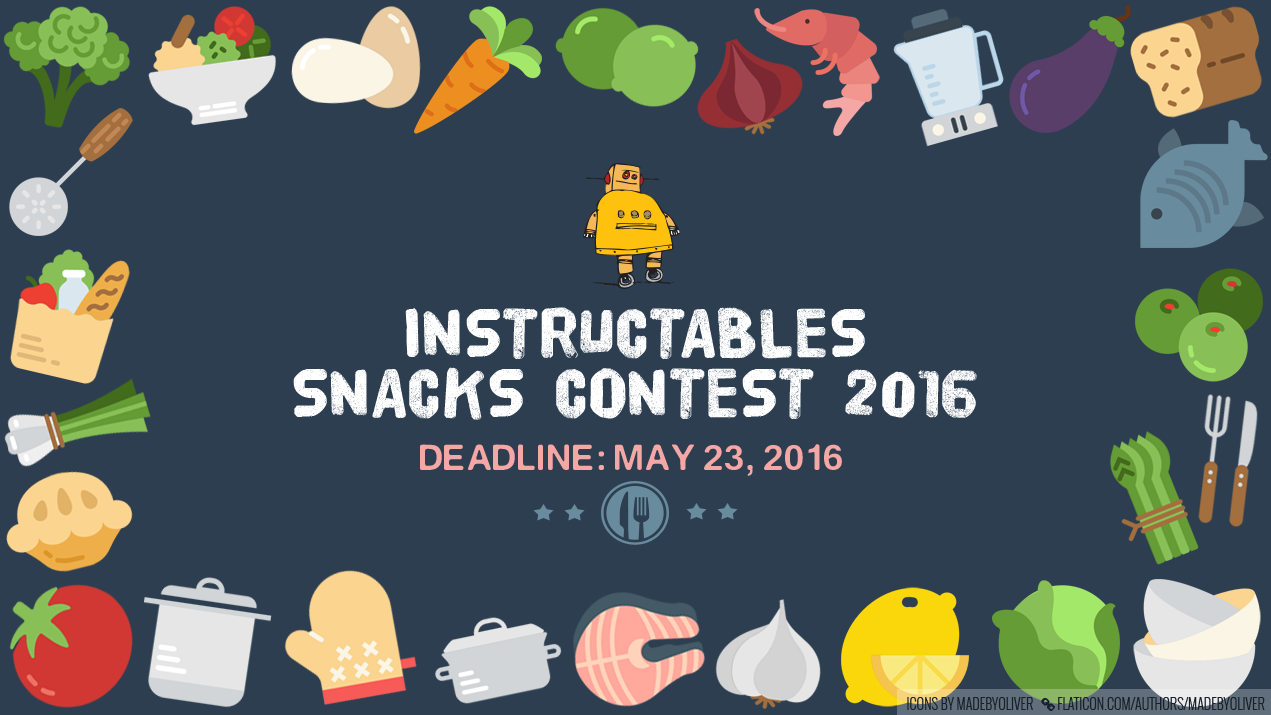 Instructables Snacks Contest 2016