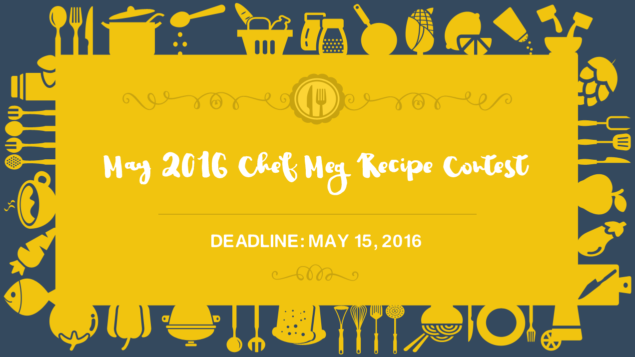 May 2016 Chef Meg Recipe Contest