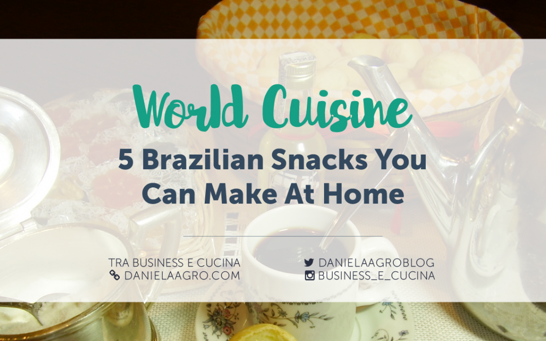 World Cuisine: 5 Popular Brazilian Snacks You Can Make At Home