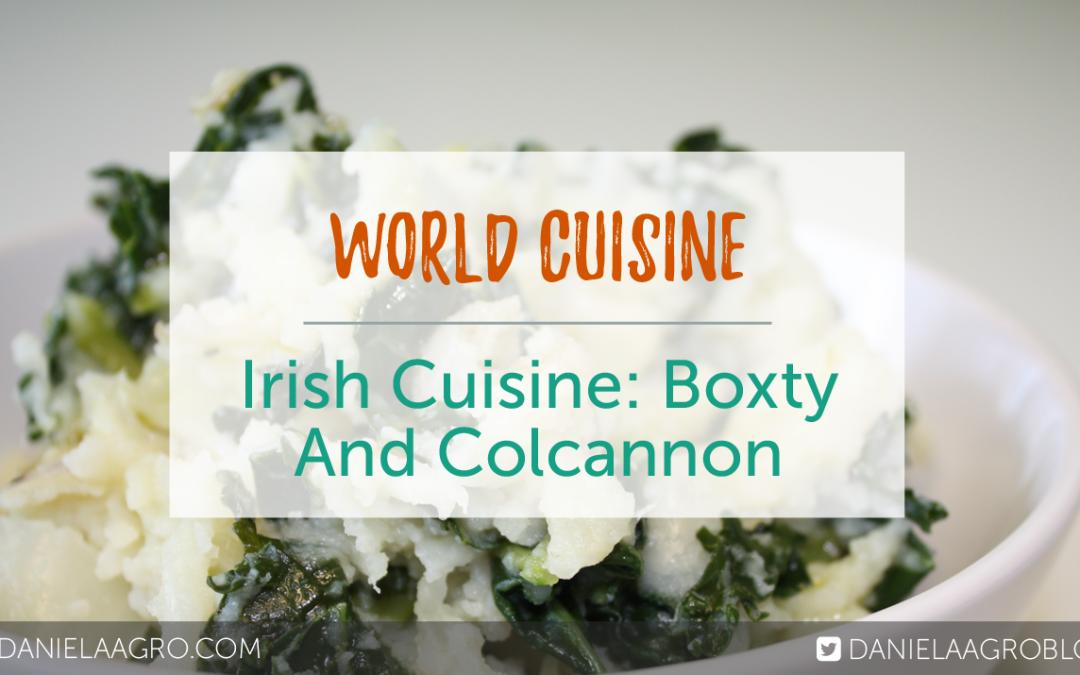 Irish Cuisine: Boxty And Colcannon