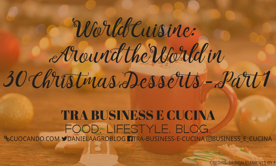 World Cuisine: Around the World in 30 Christmas Desserts – Part 1